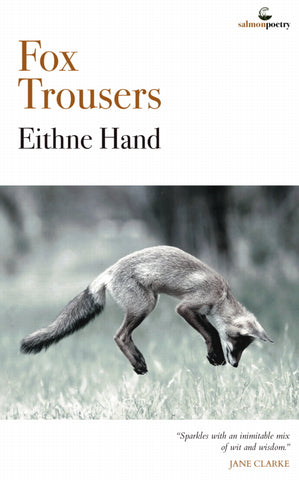 Buy Fox Trousers – Poems by Eithne Hand online - The Salmon Bookshop and Literary Centre, Ennistymon, Co. Clare
