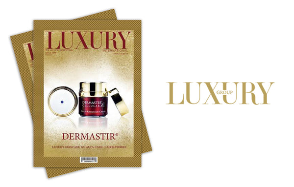 Dermastir Luxury in Luxury Magazine