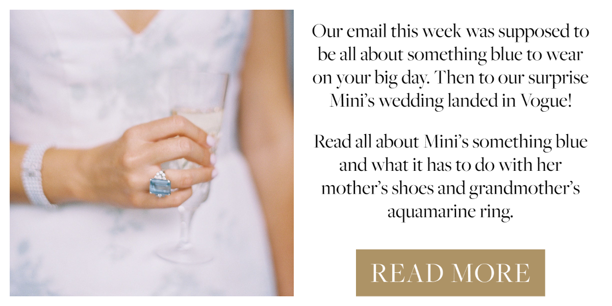 Read all about Mini's something blue and what it has to do with her mother's shoes and grandmother's aquamarine ring on Vogue.com