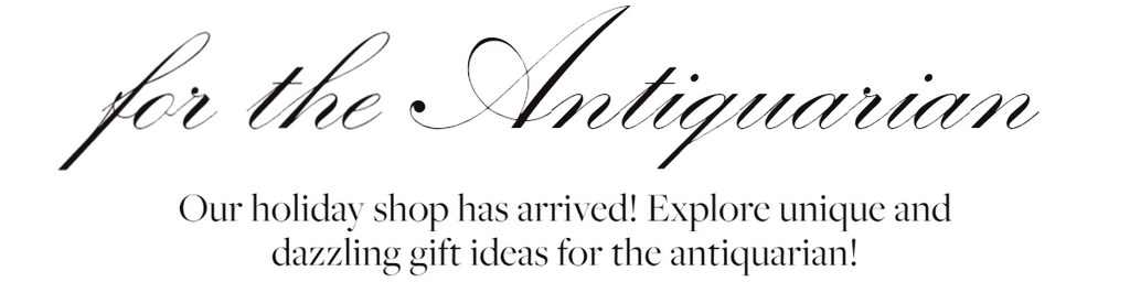 Holiday Gift Guide: for the Antiquarian