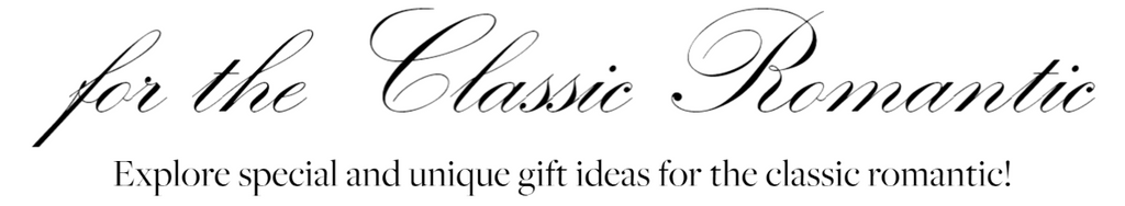 Holiday Gift Guide for the Classic Romantic Explore special and unique gifts