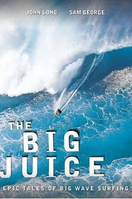 Big Juice - Epic Tales Of Big Wave Surfing