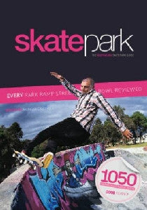 Skatepark: The Australian Skatepark Guide 2009