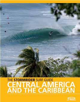 The Stormrider Guide: Central America & the Carribean