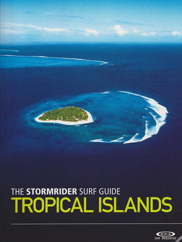 The Stormrider Guide: Tropical Islands