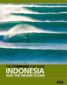 The Stormrider Surf Guide: Indonesia & The Indian Ocean