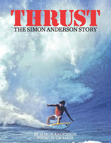 Thrust: The Simon Anderson Story