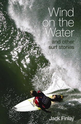 Wind On The Water & Other Surf Stories