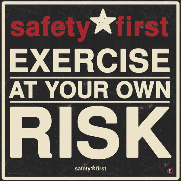 178-EXERCISE AT OWN RISK