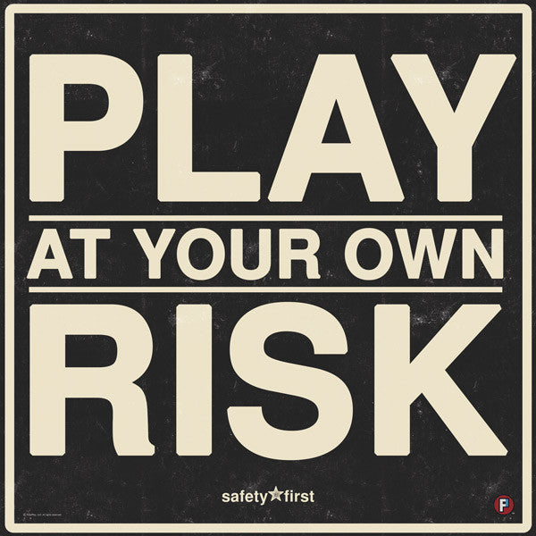 181-PLAY AT OWN RISK