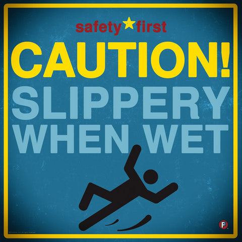 183-SLIPPERY WHEN WET