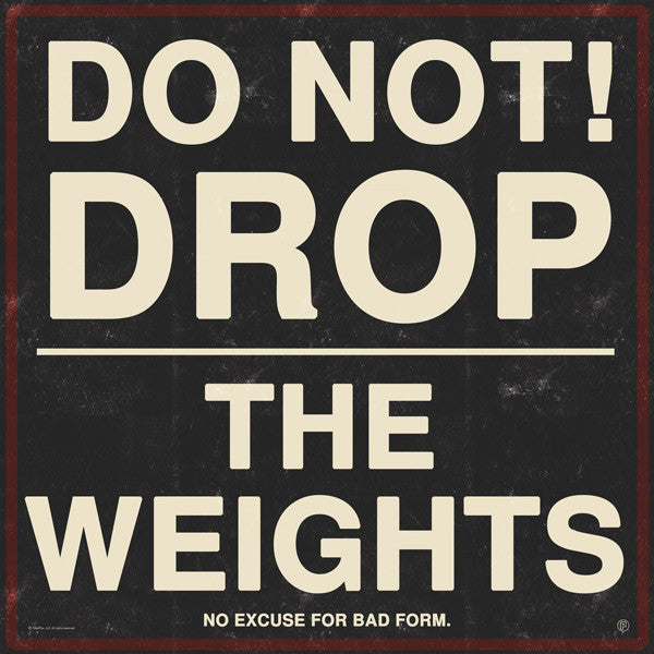 327-Don't Drop Weights