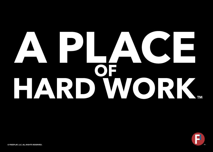 A Place of Hard Work