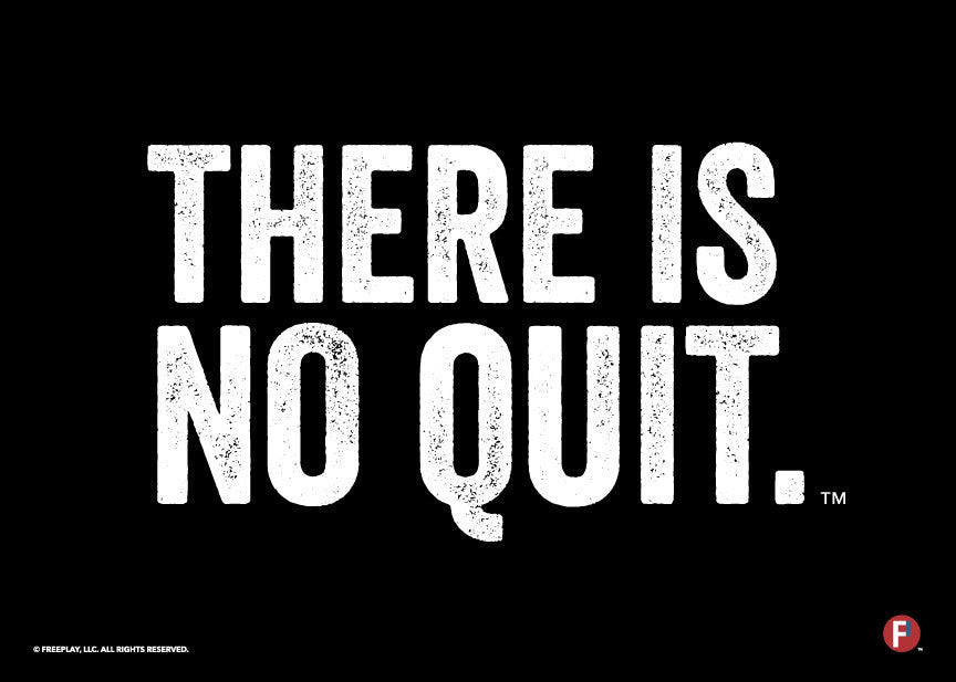 There is No Quit
