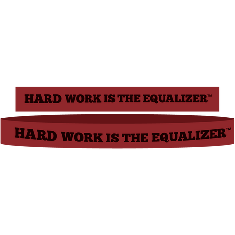 Hard Work Is The Equalizer Silicone Wrist Bands