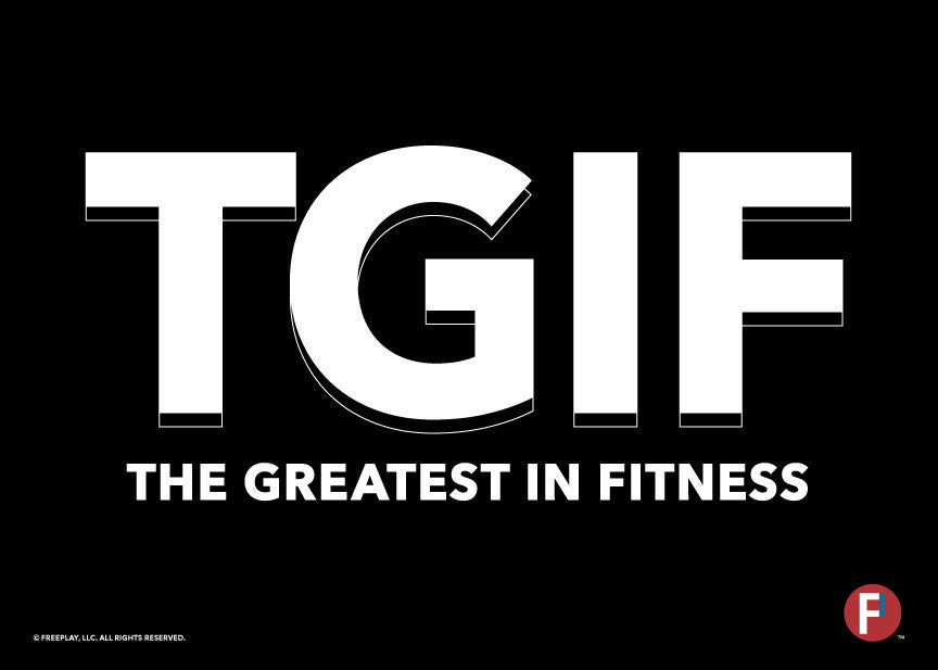 TGIF The Greatest in Fitness