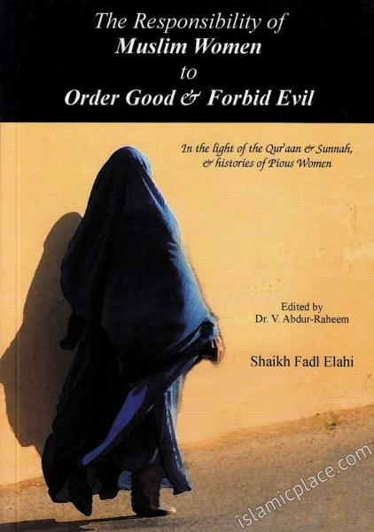 Responsibility of Muslim Women to Order Good & Forbid Evil