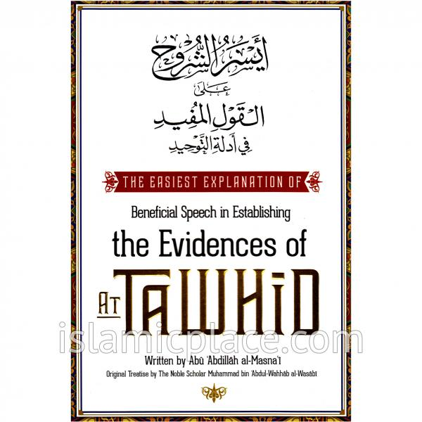 The Easiest Explanation of Beneficial Speech in Establishing the Evidences of At Tawhid