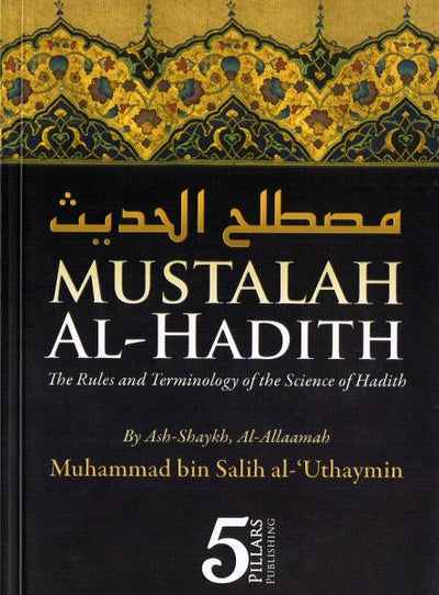 Mustalah Al-Hadith - The Rules and Terminology of the Science of Hadith
