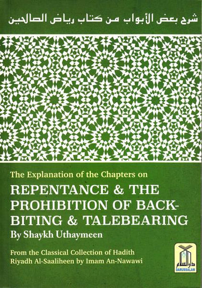 The Explanation of the Chapters on Repentance & The Prohibition of Backbiting & Talebearing (Riyadh Al-Saaliheen)