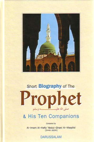 Short Biography of Prophet & His Ten Companions
