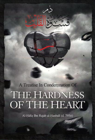 A Treatise In Condemnation Of The Hardness of the Heart