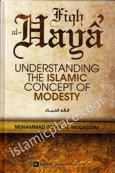 Fiqh al-Haya - Understanding The Islamic Concept of Modesty