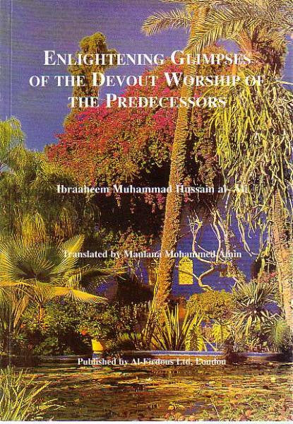Enlightening Glimpses of the Devout Worship of the Predecessors