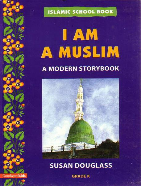 Islamic School Book: Grade K: I am a Muslim
