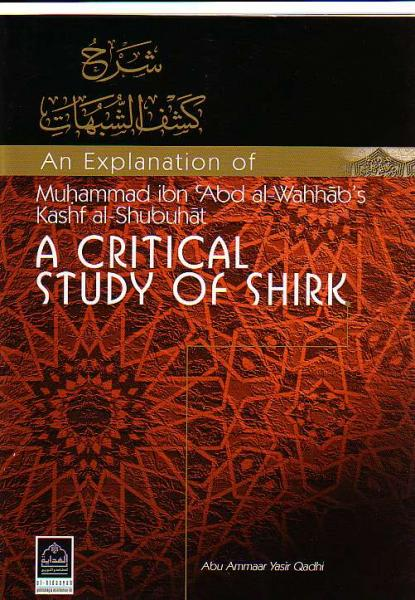 Explanation of Abdul Wahhab's A Critical Study of Shirk