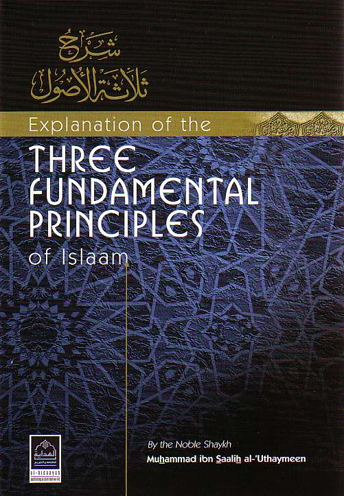 Explanation of the Three Fundamental Principles of Islaam (Hardback)