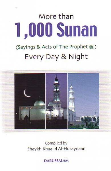 More than 1,000 Sunan (Sayings & Acts of The Prophet) Every Day and Night