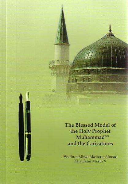 The Blessed Model of Holy Prophet Muhammad and the Caricatures