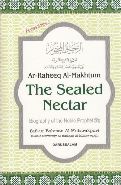 The Sealed Nectar: Ar-Raheeq Al-Mukhtum (Hardcover)
