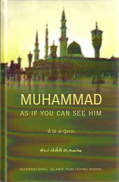 Muhammad: As If You Can See Him
