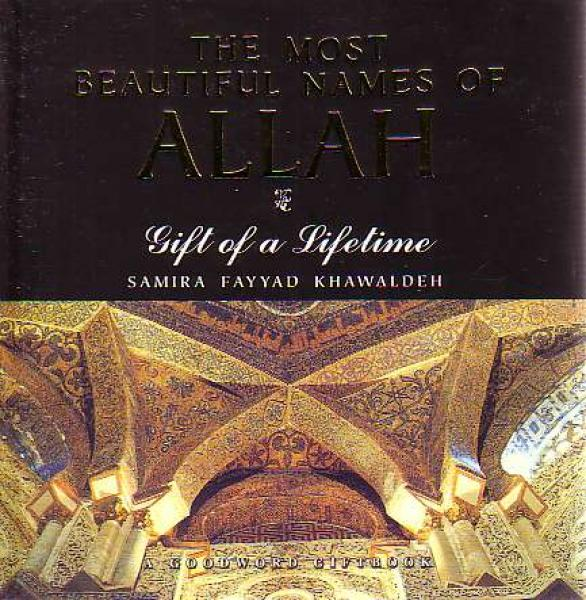 The Most Beautiful Names of Allah: Gift of a Lifetime (Paperback)