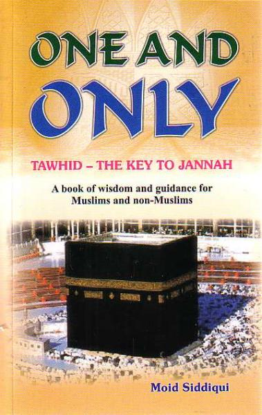 One and Only: Tawhid - The Key To Jannah