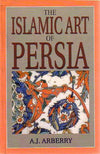 The Islamic Art of Persia
