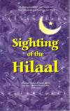 A discussion of the rules of the Shariah to the: Sighting of the Hilaal