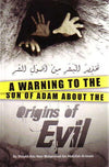 A Warning to the Son of Adam about the Origins of Evil