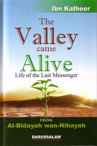 The Valley Came Alive (Life of the Last Messenger) - From Al-Bidayah wan-Nihayah
