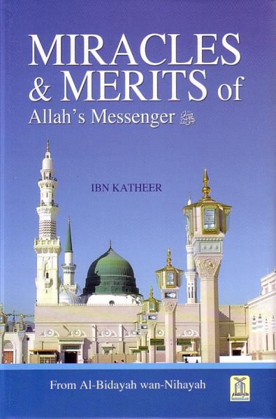 Miracles & Merits of Allah's Messenger - From Al-Bidayah wan-Nihayah