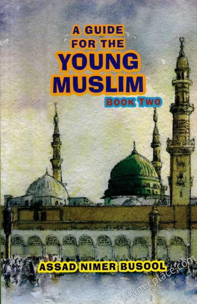 A Guide for Young Muslim - Book Two