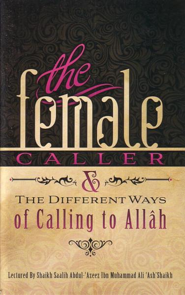 The Female Caller & the Different Ways of Calling to Allah