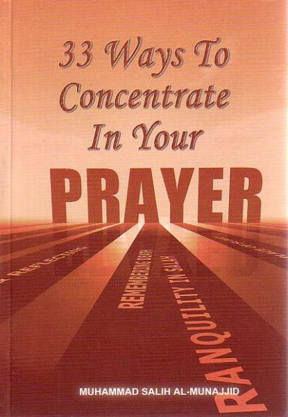 33 Ways to Concentrate in Your Prayer