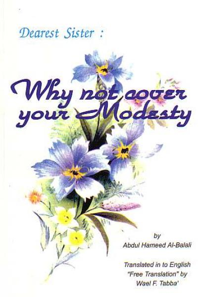 Dearest Sister: Why not cover your Modesty
