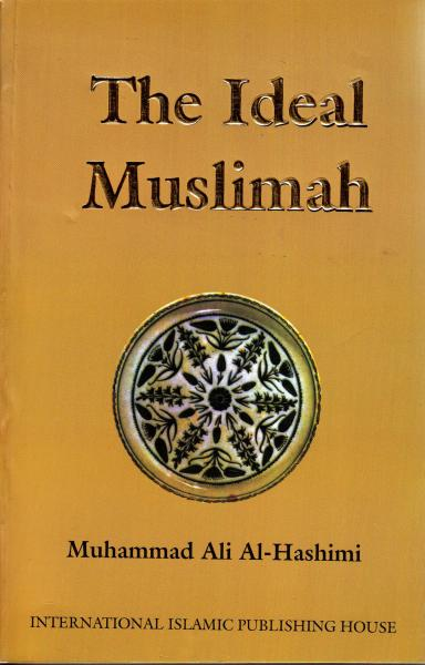 The Ideal Muslimah - Hardback