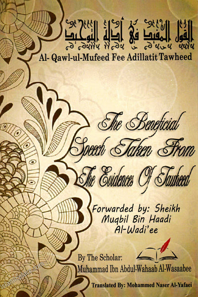 The Beneficial Speech Taken From the Evidences of Tawheed - Al-Qawl-ul-Mufeed Fee Adillatit Tawheed