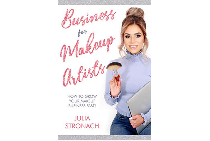 Business for Makeup Artists Book: HOW TO GROW YOUR MAKEUP BUSINESS FAST!