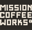 Mission Coffee Works